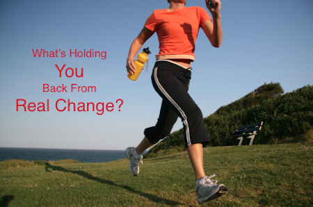 Whats holding you back from real change