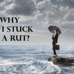 "10 Steps To Help You Answer ""Why Am I Stuck In A Rut"""