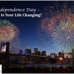 It's Independence Day – How Is Your Life Changing?