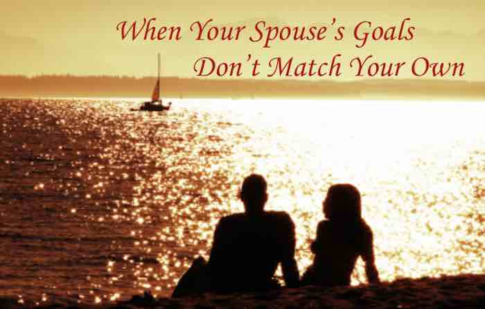 When Your Spouse's Goals Don't Match Your Own