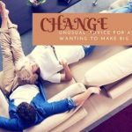 Unusual Advice For Any Midlifer Wanting To Make Big Changes