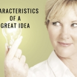 8 Characteristics Of A Great Idea