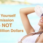 Give Yourself Permission To NOT Make A Million Dollars