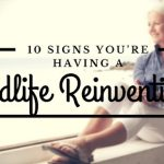 10 Signs You're Having A Midlife Reinvention