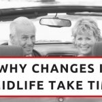 Why Changes In Midlife Take Time