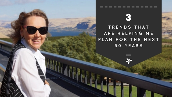 3 Trends That Are Helping Me Plan For The Next 50 Years