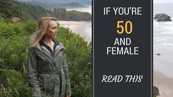 If You're 50 and Female, Read This