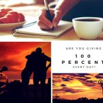 Are You Giving 100 Percent Every Day?