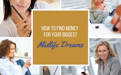 How To Find Money For Your Biggest Midlife Dreams