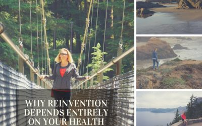 Why Reinvention Depends Entirely On Your Health