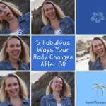 5 Fabulous Ways Your Body Changes After 50