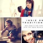Two Worlds: Traditional and Indie – Why Now Is The Time To Join The Indie Revolution