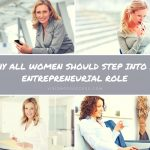 Why All Women Should Step Into An Entrepreneurial Role