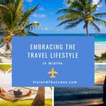 Embracing The Travel Lifestyle In Midlife