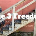 The 3 Freedoms – Which Are You Lacking In Your Midlife Reinvention Journey?
