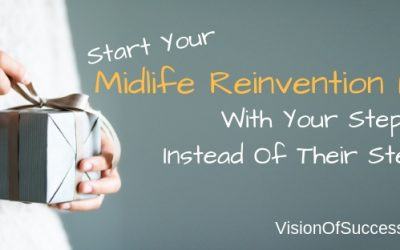 Start Your Midlife Reinvention Project With Your Step 1 Instead Of Their Step 20