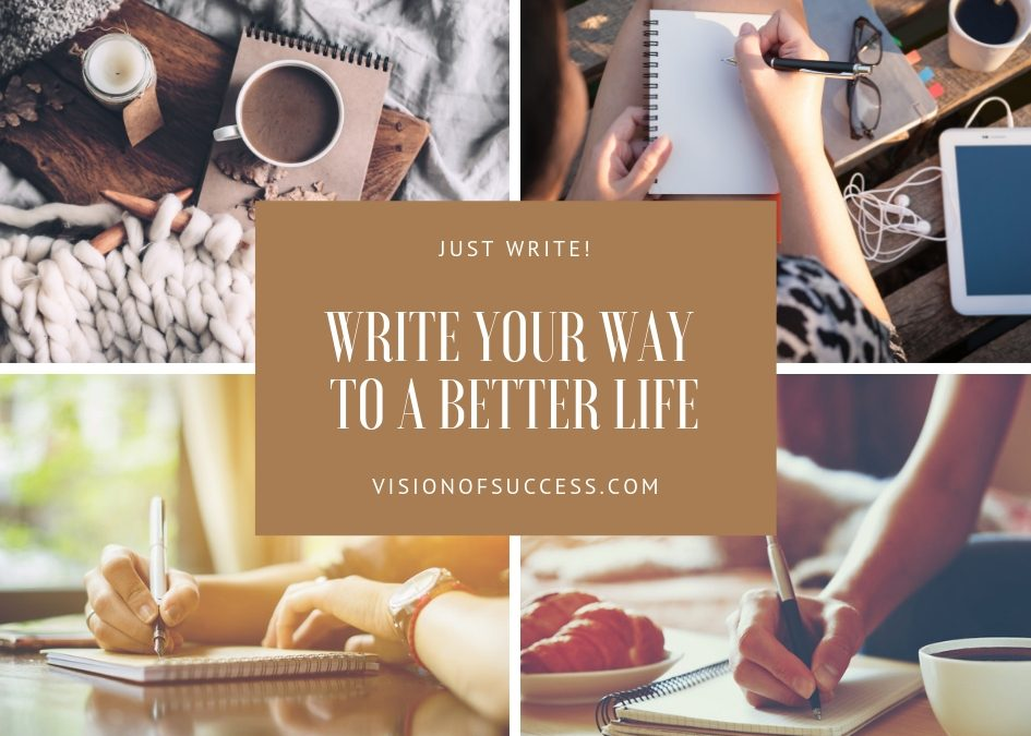 Write Your Way To A Better Life