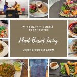 Why I Want The World To Eat Better – Say Yes To Plant-Based Living