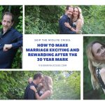 Skip The Midlife Crisis: How To Make Marriage Exciting and Rewarding After The 30 Year Mark