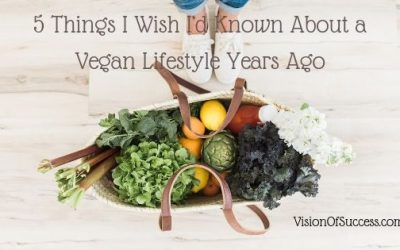 5 Things I Wish I'd Known About a Vegan Lifestyle Years Ago