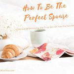 How To Be The Perfect Spouse