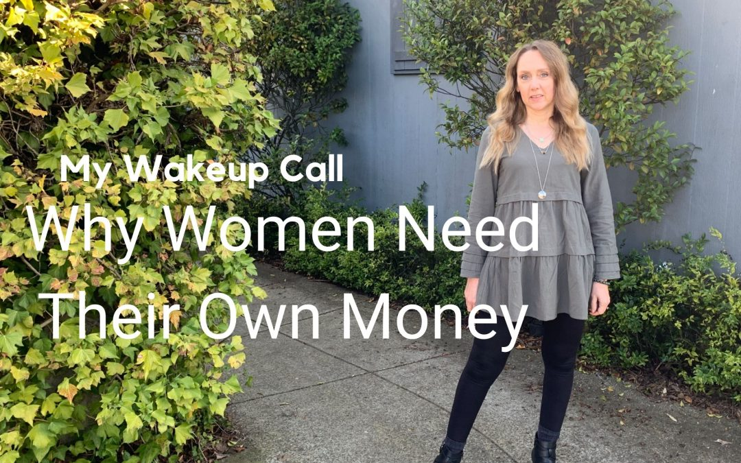 My Wakeup Call To Why Women Need Their Own Money