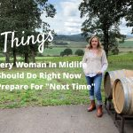 3 Things Every Woman In Midlife Should Do Right Now To Prepare For Next Time