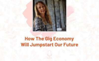 How The Gig Economy Will Jumpstart Our Future