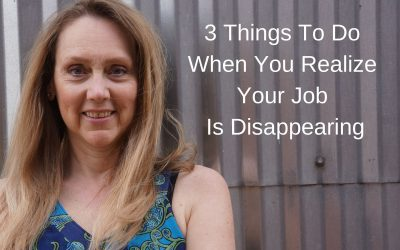 3 Things To Do When You Realize Your Job Is Disappearing