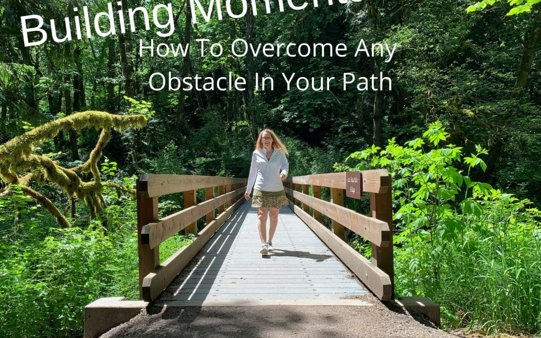 Building Momentum To Overcome Any Obstacle In Your Path
