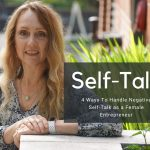 4 Ways To Handle Negative Self-Talk as a Female Entrepreneur