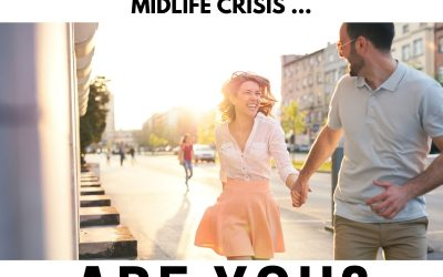 Your Spouse Is Having A Midlife Crisis … Are You?
