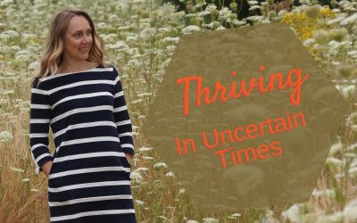 Thriving In Uncertain Times
