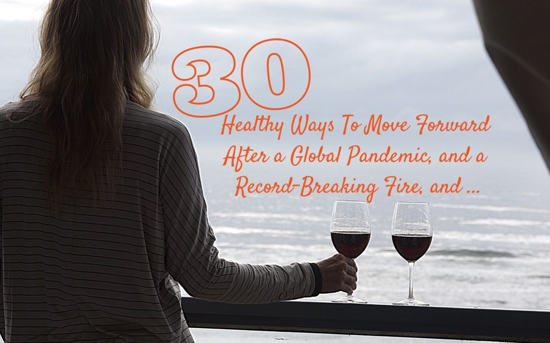 30 Healthy Ways To Move Forward After a Global Pandemic, and a Record-Breaking Fire, and …