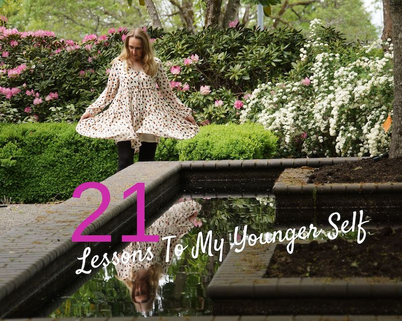21 Lessons To My Younger Self