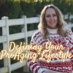 Defining Your ProAging Lifestyle
