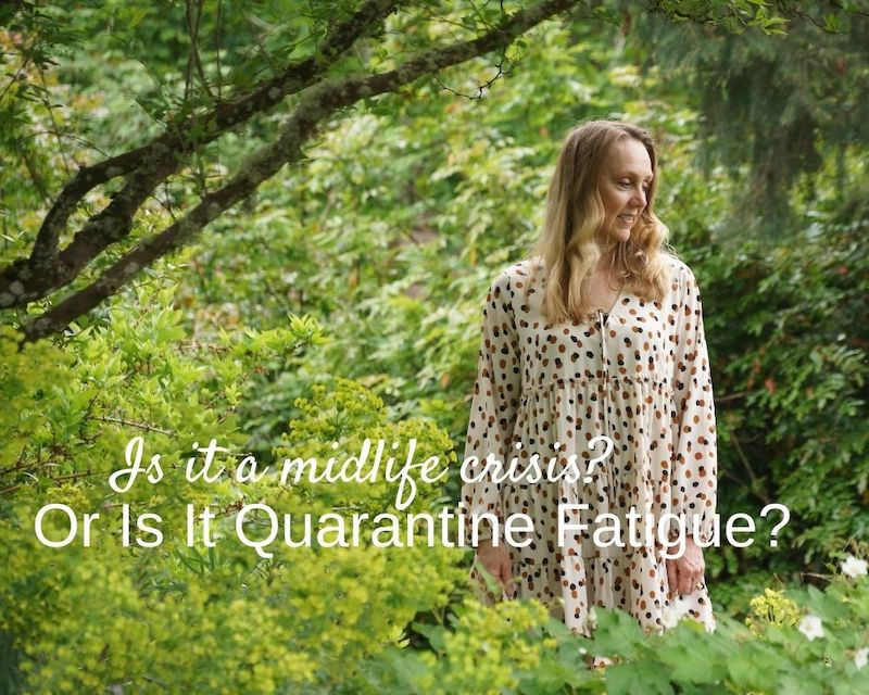 I'm In The Middle of a Midlife Crisis … Or Is It Quarantine Fatigue?