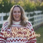 Writing The Story of You – Changing The Narrative Changes Your Life